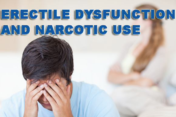 erectile dysfunction and Narcotic use